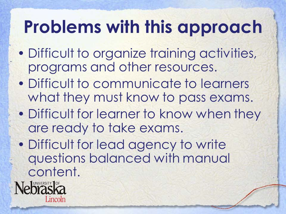 Problems with this approach Difficult to organize training activities, programs and other resources.