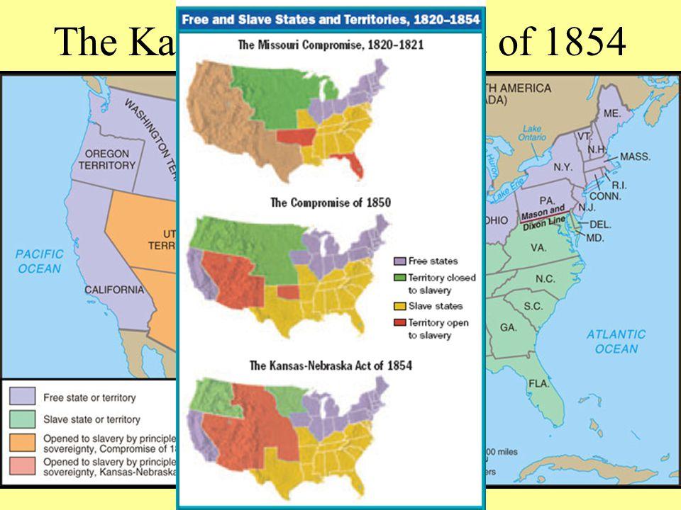 Sectionalism: 1850-1856 Kansas-Nebraska Act ■In 1854, Congress passed Stephen Douglas' Kansas-Nebraska Act –The law used popular sovereignty to give t