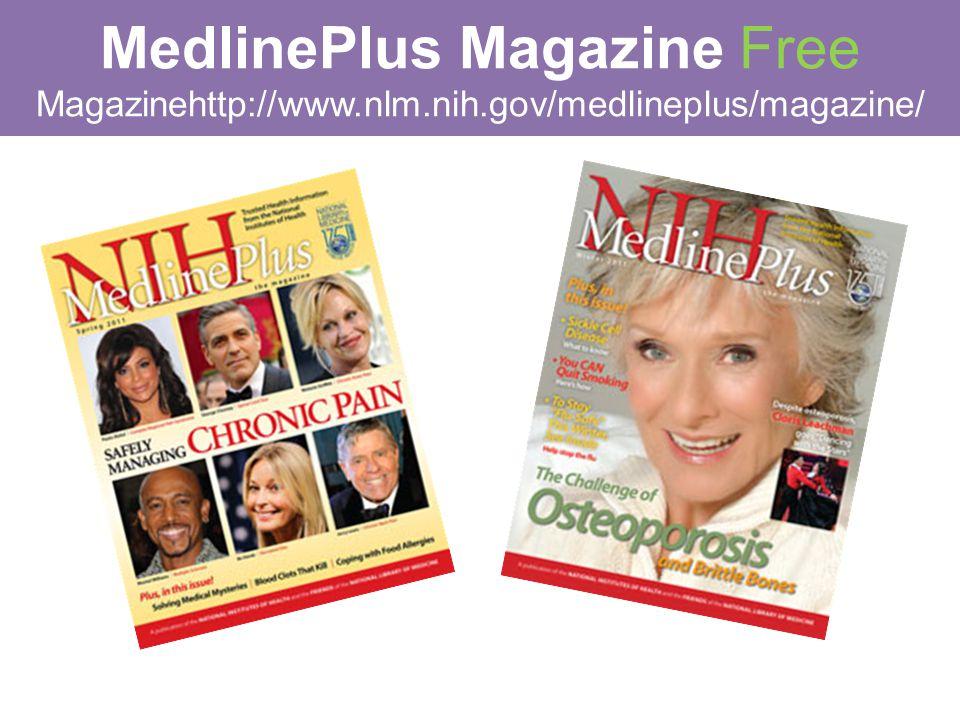 MedlinePlus Magazine Free Magazinehttp://www.nlm.nih.gov/medlineplus/magazine/