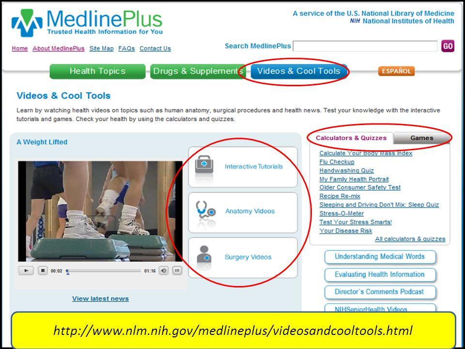 http://www.nlm.nih.gov/medlineplus/videosandcooltools.html