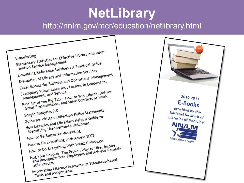 NetLibrary http://nnlm.gov/mcr/education/netlibrary.html