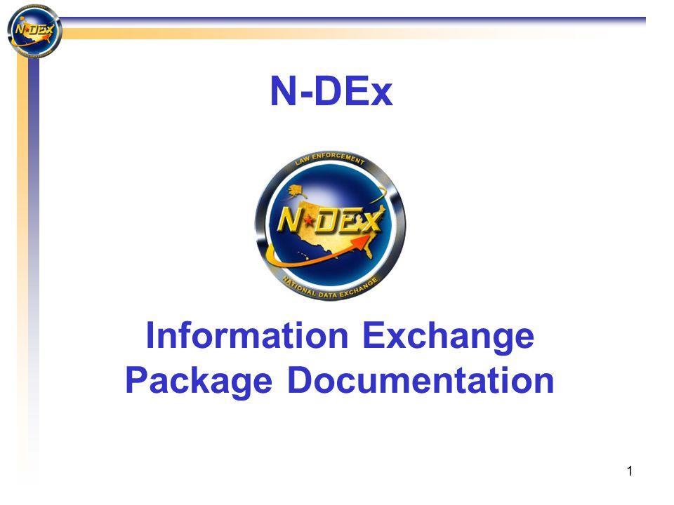 1 Information Exchange Package Documentation N-DEx