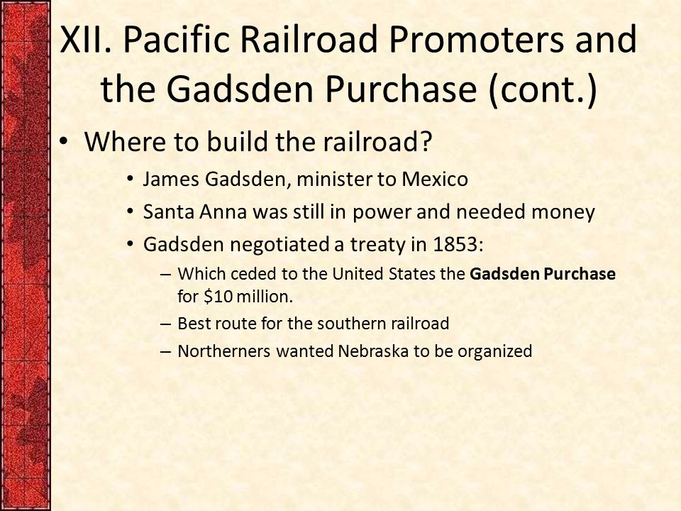 XII.Pacific Railroad Promoters and the Gadsden Purchase (cont.) Where to build the railroad.