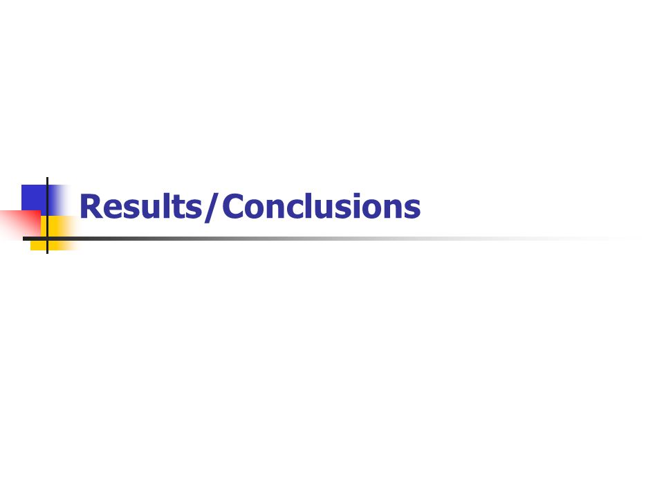 Results/Conclusions