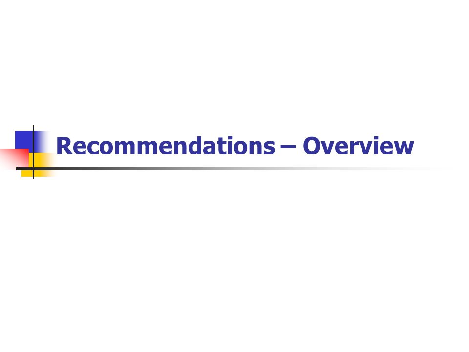 Recommendations – Overview