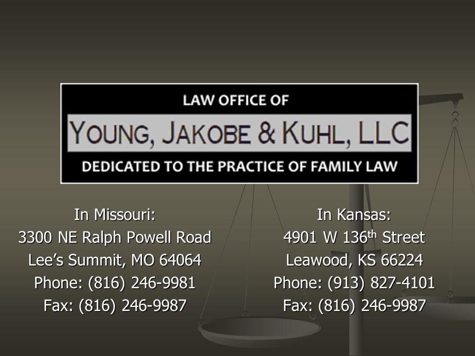 In Missouri: 3300 NE Ralph Powell Road Lee's Summit, MO 64064 Phone: (816) 246-9981 Fax: (816) 246-9987 In Kansas: 4901 W 136 th Street Leawood, KS 66224 Phone: (913) 827-4101 Fax: (816) 246-9987