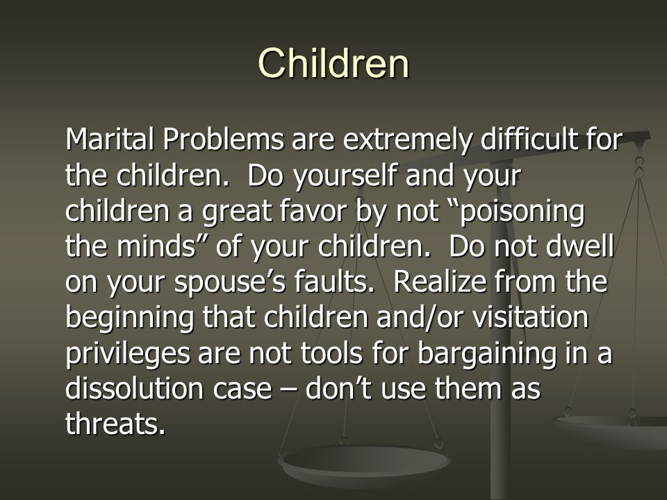 Children Marital Problems are extremely difficult for the children.