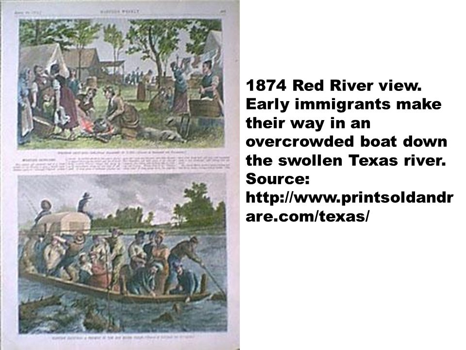 1874 Red River view. Early immigrants make their way in an overcrowded boat down the swollen Texas river. Source: http://www.printsoldandr are.com/tex