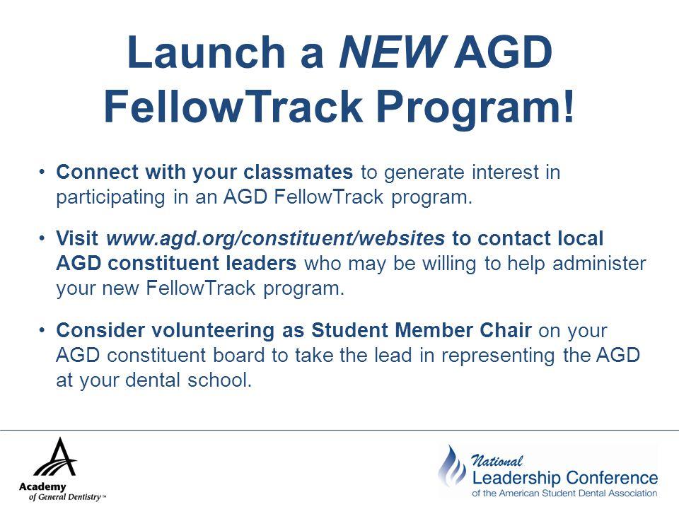 Launch a NEW AGD FellowTrack Program.