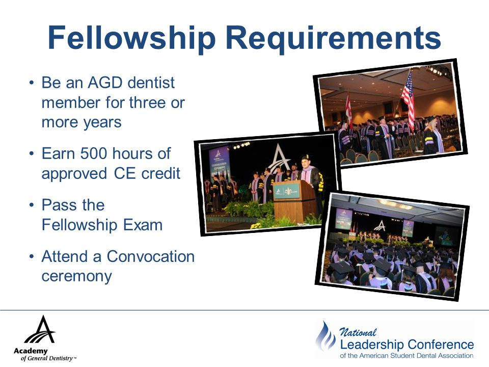 Activities Approved for FAGD/MAGD Credit AEGD/GPR residency –Up to 150 CE hours for a one-year program –Up to 300 CE hours for a two-year program Course attendance –Lecture –Hands-on Federal Dental Service specialty rotation programs Publications Self-instructional programs Self-improvement Case presentations for certification/accreditation Teaching