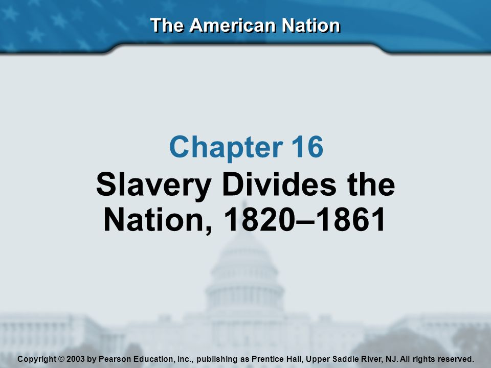 Chapter 16, Section 2 The Slavery Debate Erupts Again