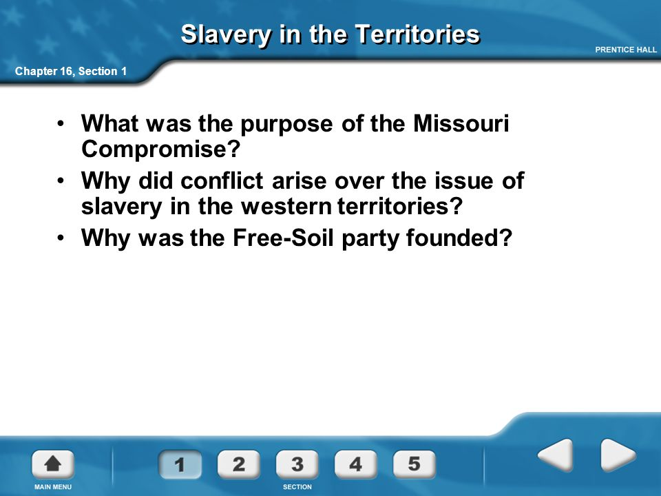 Chapter 16, Section 1 The Missouri Compromise In 1819, there were 11 free states and 11 slave states.