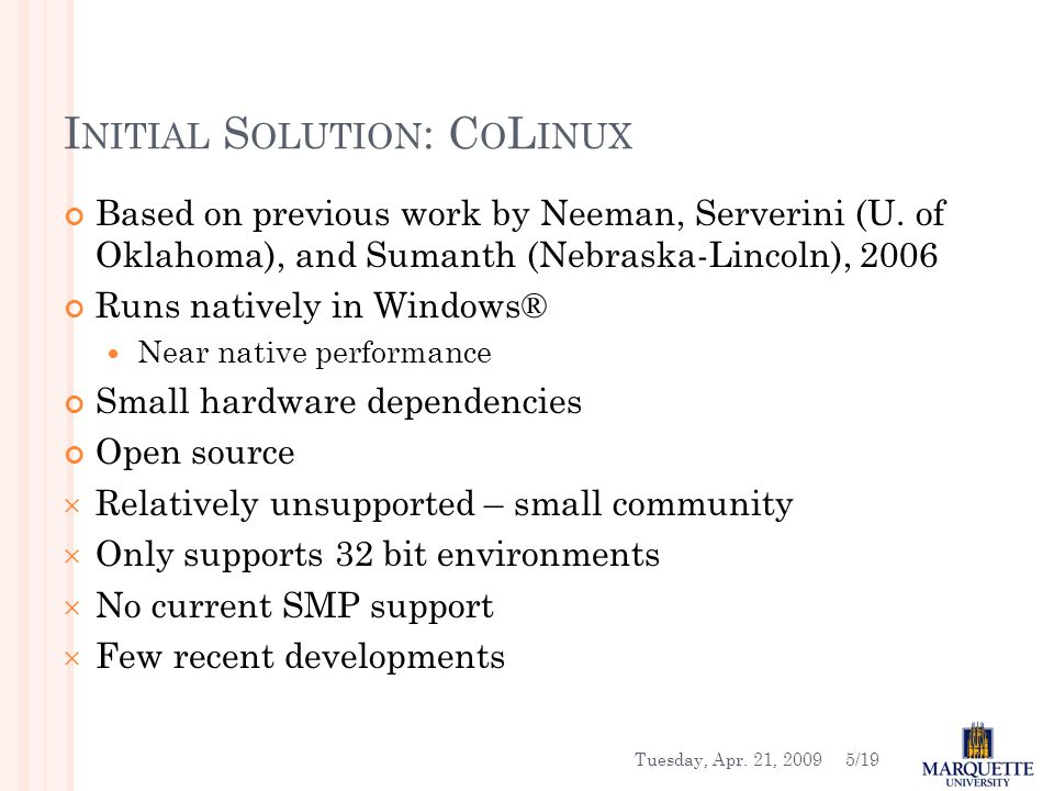 Tuesday, Apr. 21, 20095/19 I NITIAL S OLUTION : C O L INUX Based on previous work by Neeman, Serverini (U. of Oklahoma), and Sumanth (Nebraska-Lincoln