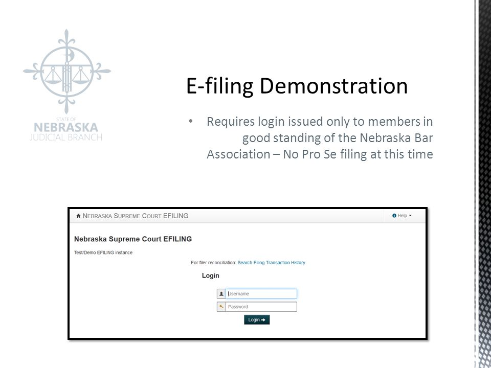 Requires login issued only to members in good standing of the Nebraska Bar Association – No Pro Se filing at this time