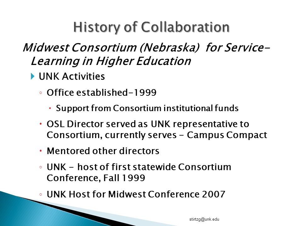 Midwest Consortium (Nebraska) for Service- Learning in Higher Education  UNK Activities ◦ Office established-1999  Support from Consortium instituti