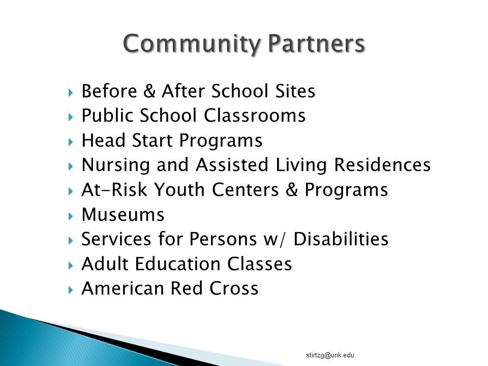  Before & After School Sites  Public School Classrooms  Head Start Programs  Nursing and Assisted Living Residences  At-Risk Youth Centers & Prog