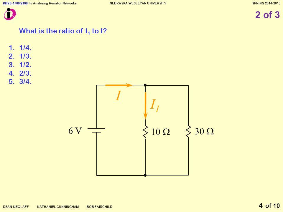PHYS-1700/2100PHYS-1700/2100 II5 Analyzing Resistor NetworksNEBRASKA WESLEYAN UNIVERSITYSPRING 2014-2015 DEAN SIEGLAFF NATHANIEL CUNNINGHAM BOB FAIRCHILD of 10 5 3 of 3 Which dissipates the most electric power.