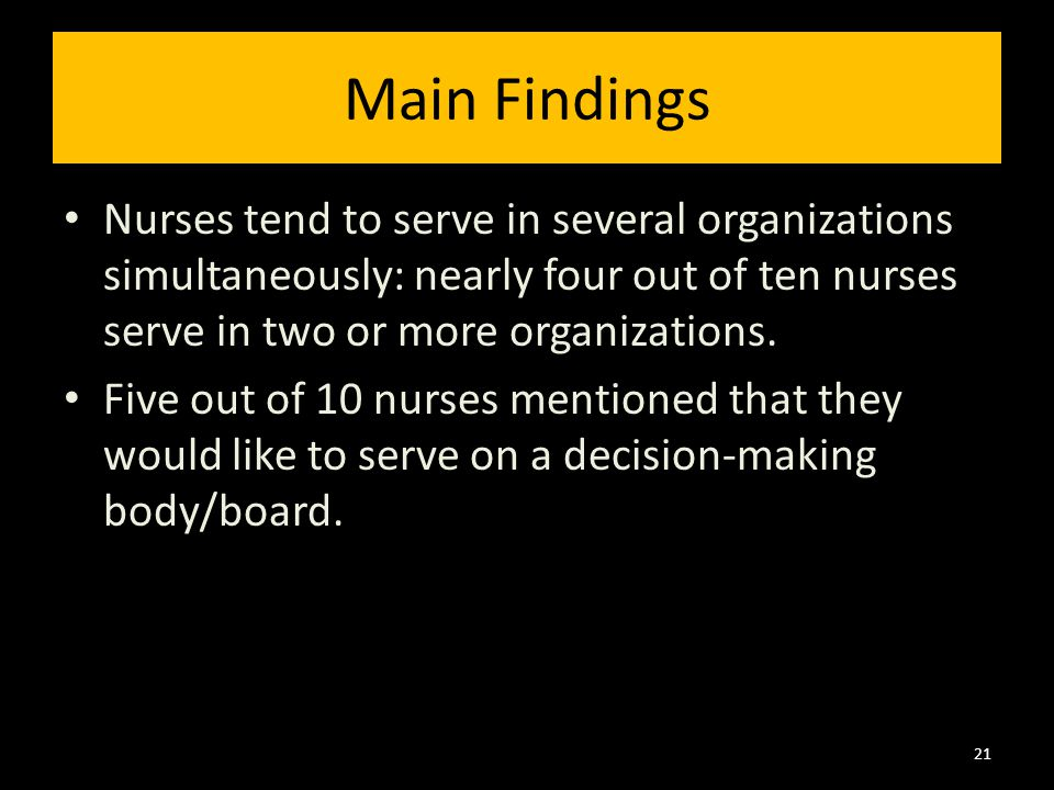 Nurses tend to serve in several organizations simultaneously: nearly four out of ten nurses serve in two or more organizations. Five out of 10 nurses