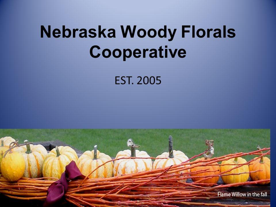 Nebraska Woody Florals Cooperative EST. 2005