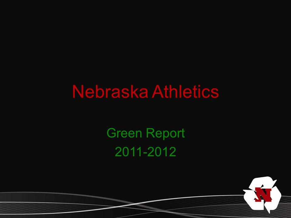 Nebraska Athletics Green Report 2011-2012