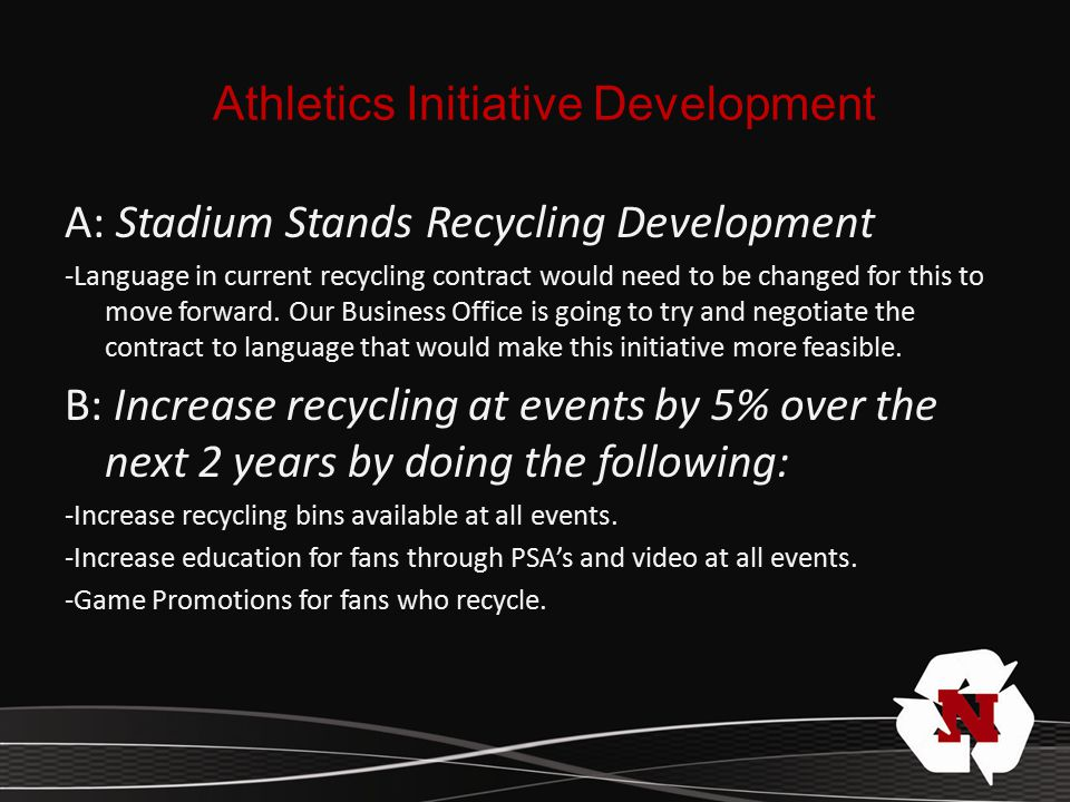 A: Stadium Stands Recycling Development -Language in current recycling contract would need to be changed for this to move forward.