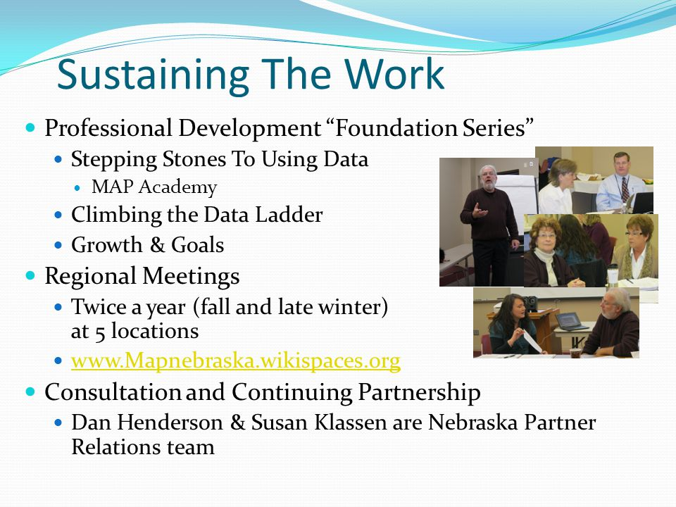 """Sustaining The Work Professional Development """"Foundation Series"""" Stepping Stones To Using Data MAP Academy Climbing the Data Ladder Growth & Goals Reg"""