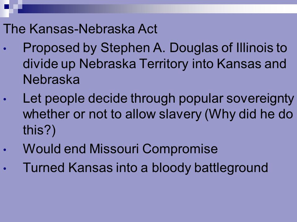 The Kansas-Nebraska Act Proposed by Stephen A.