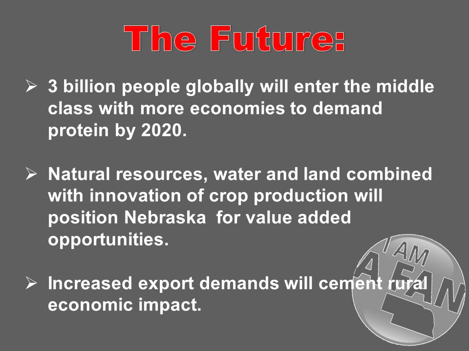  3 billion people globally will enter the middle class with more economies to demand protein by 2020.