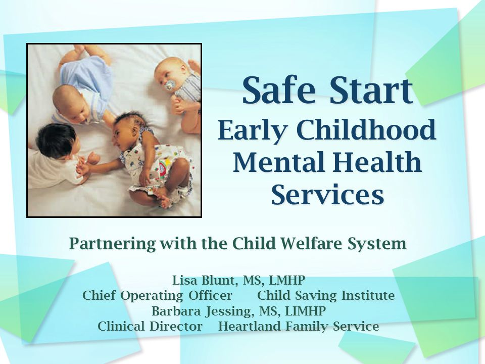 Partnering with the Child Welfare System Lisa Blunt, MS, LMHP Chief Operating Officer Child Saving Institute Barbara Jessing, MS, LIMHP Clinical Director Heartland Family Service