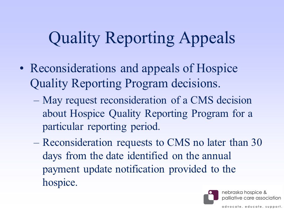 Quality Reporting Appeals Reconsiderations and appeals of Hospice Quality Reporting Program decisions.