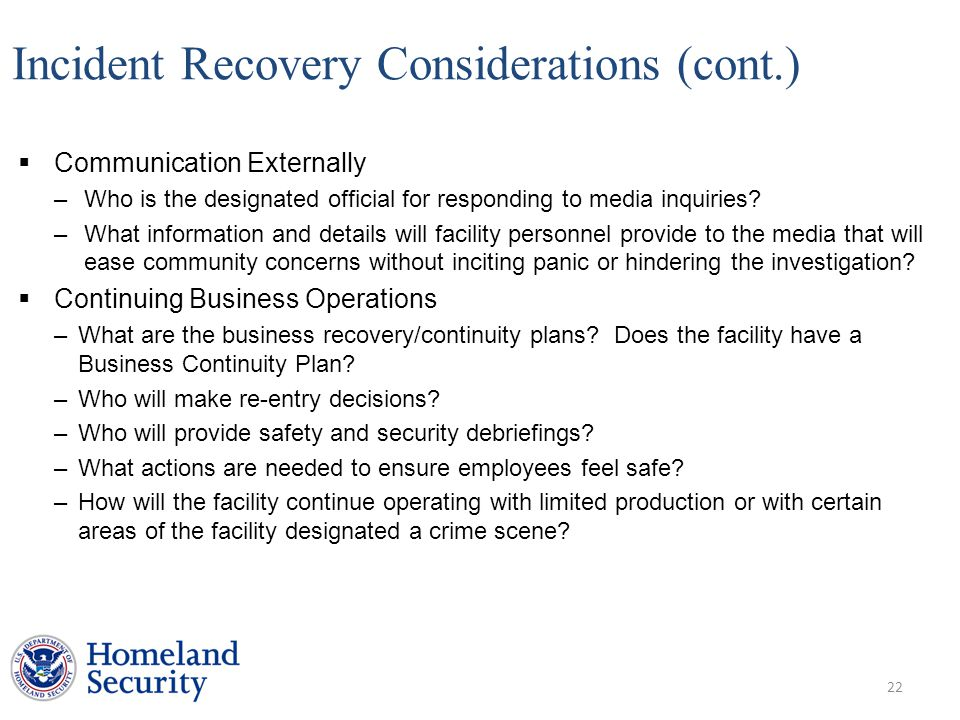 Incident Recovery Considerations (cont.)  Communication Externally –Who is the designated official for responding to media inquiries.