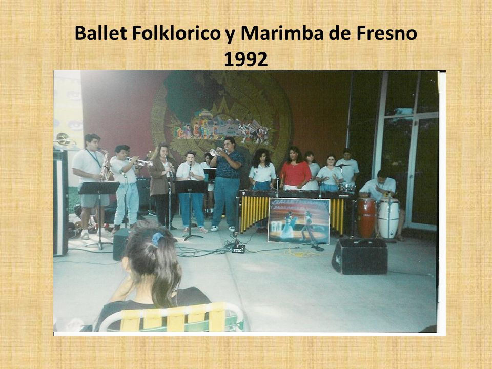 Ballet Folklorico y Marimba de Fresno 1992