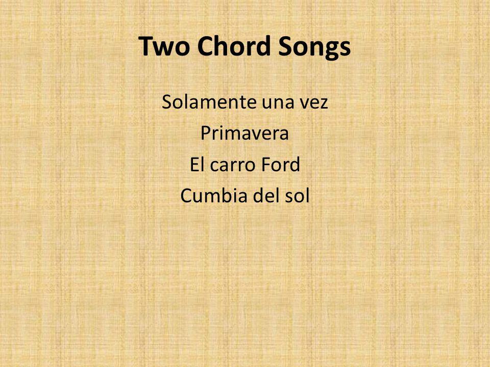 Two Chord Songs Solamente una vez Primavera El carro Ford Cumbia del sol