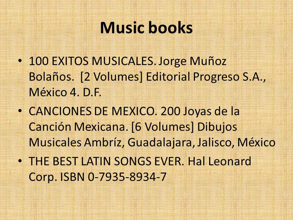 Music books 100 EXITOS MUSICALES. Jorge Muñoz Bolaños. [2 Volumes] Editorial Progreso S.A., México 4. D.F. CANCIONES DE MEXICO. 200 Joyas de la Canció