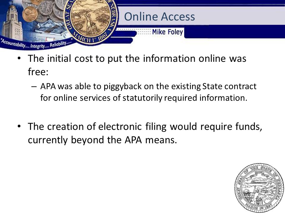 The initial cost to put the information online was free: – APA was able to piggyback on the existing State contract for online services of statutorily required information.