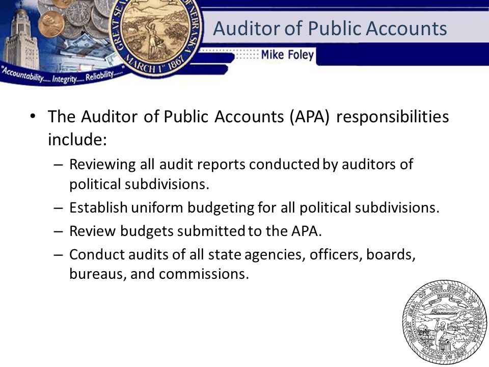 The Auditor of Public Accounts (APA) responsibilities include: – Reviewing all audit reports conducted by auditors of political subdivisions.