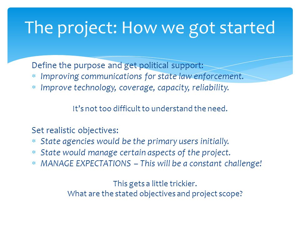 Define the purpose and get political support:  Improving communications for state law enforcement.