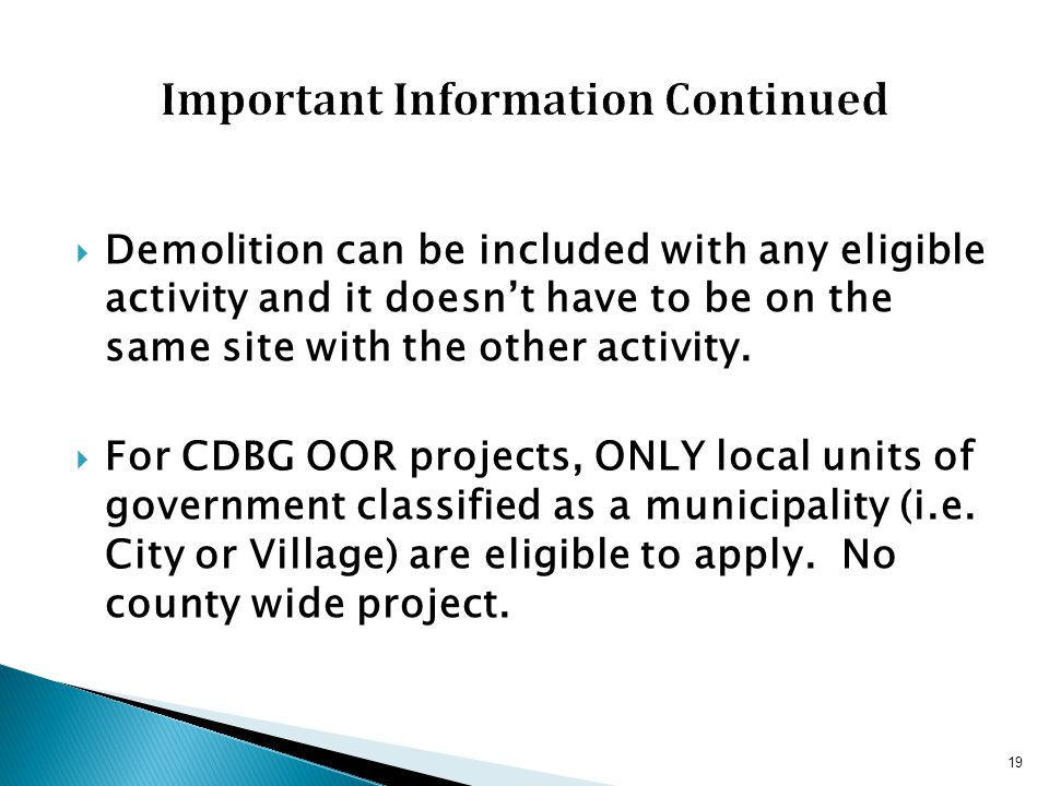  Demolition can be included with any eligible activity and it doesn't have to be on the same site with the other activity.