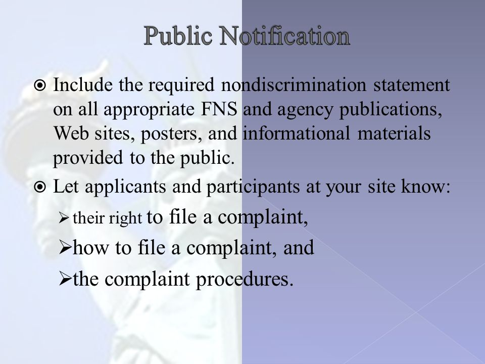 Include the required nondiscrimination statement on all appropriate FNS and agency publications, Web sites, posters, and informational materials provided to the public.