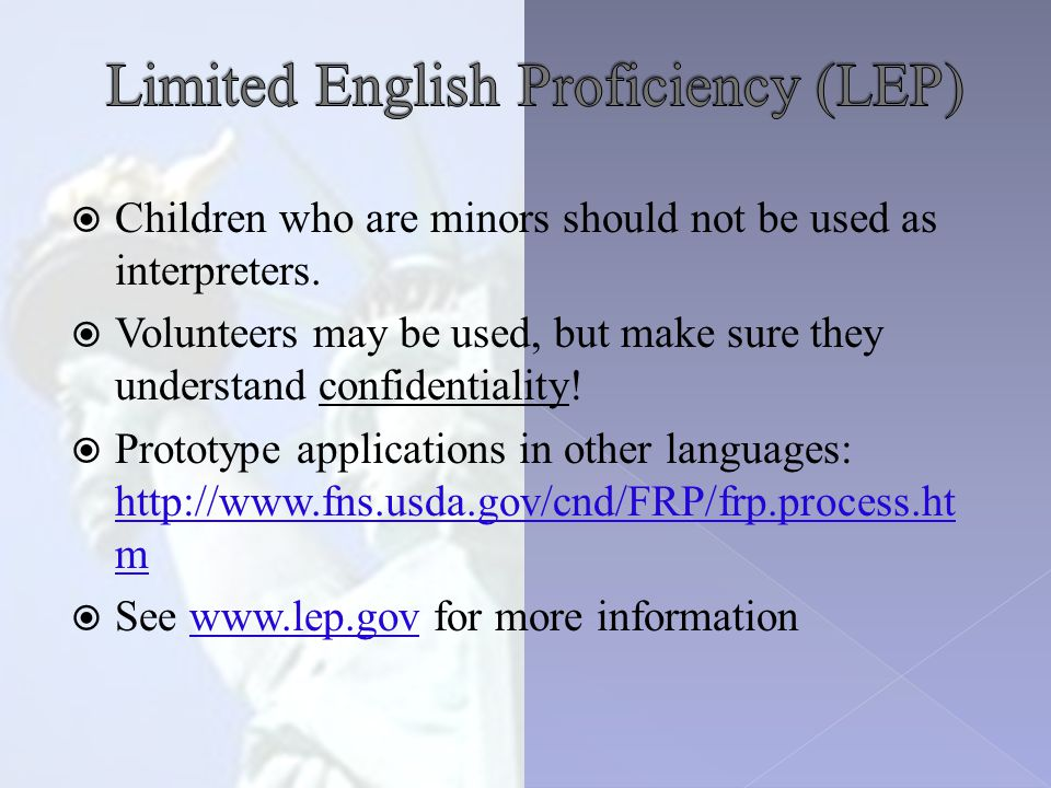  Children who are minors should not be used as interpreters.