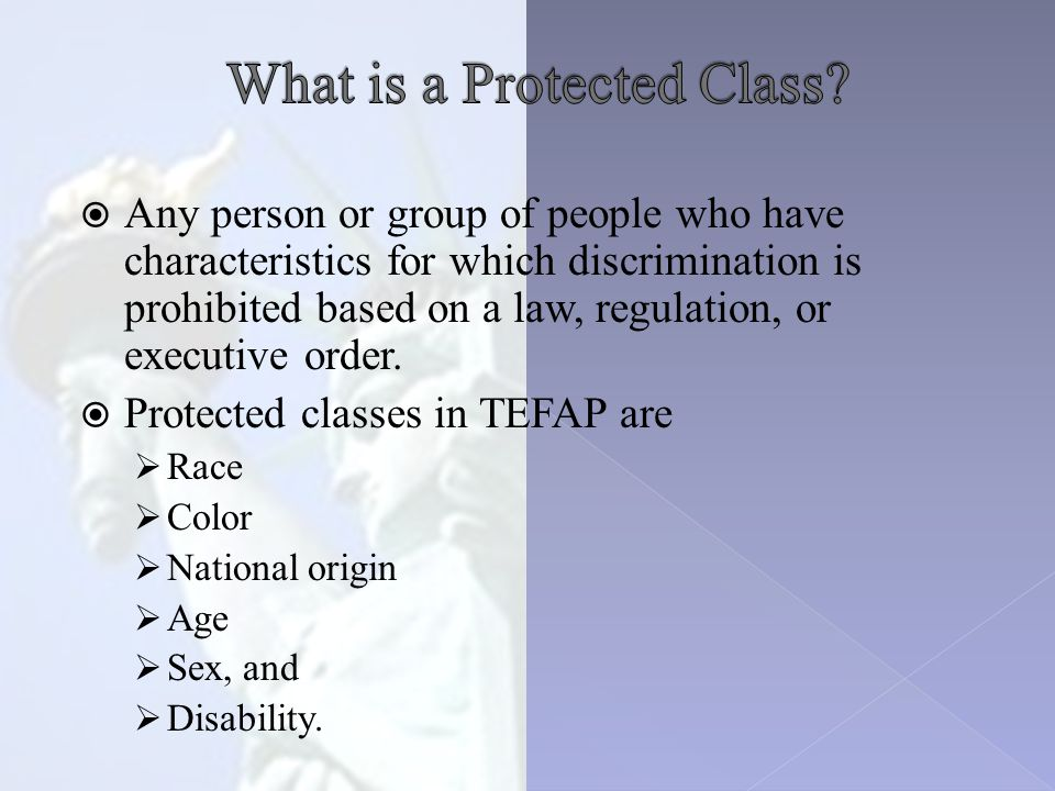  Any person or group of people who have characteristics for which discrimination is prohibited based on a law, regulation, or executive order.
