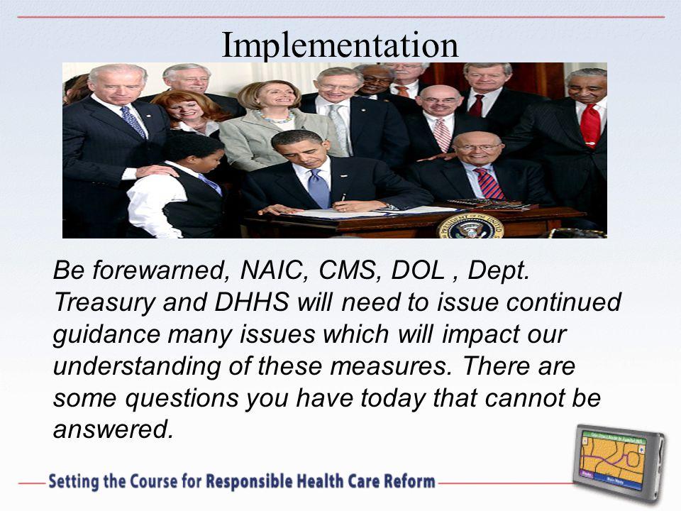Implementation Be forewarned, NAIC, CMS, DOL, Dept.