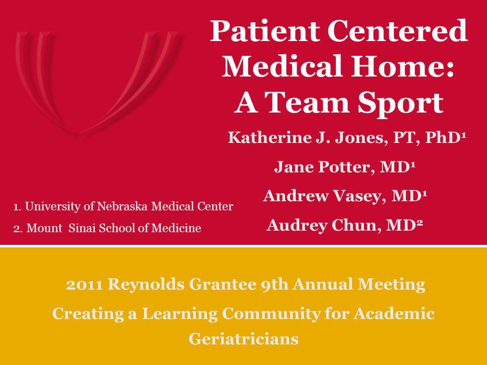 Patient Centered Medical Home: A Team Sport Katherine J.