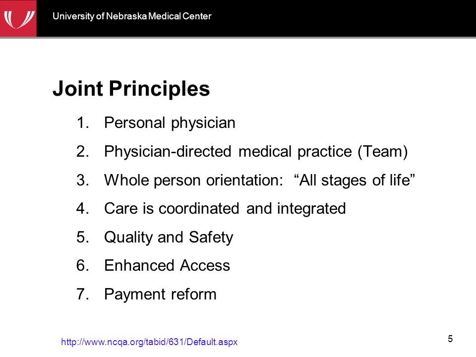 "Joint Principles 1.Personal physician 2.Physician-directed medical practice (Team) 3.Whole person orientation: ""All stages of life"" 4.Care is coordina"