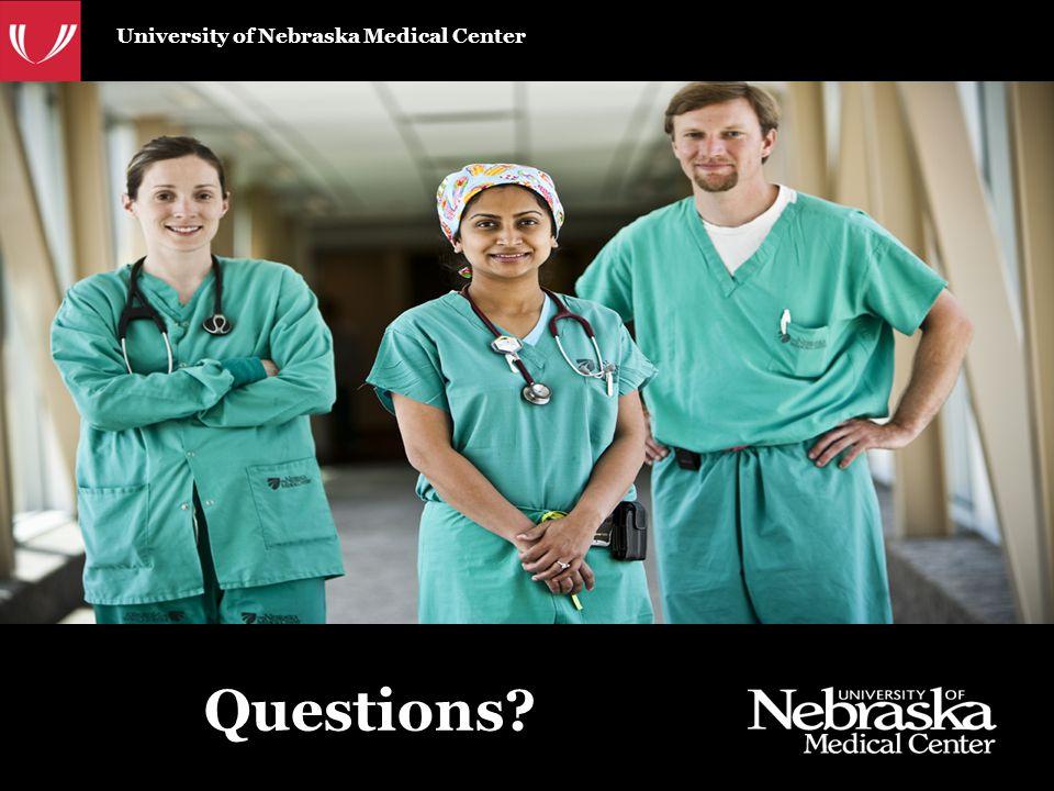 University of Nebraska Medical Center Questions?