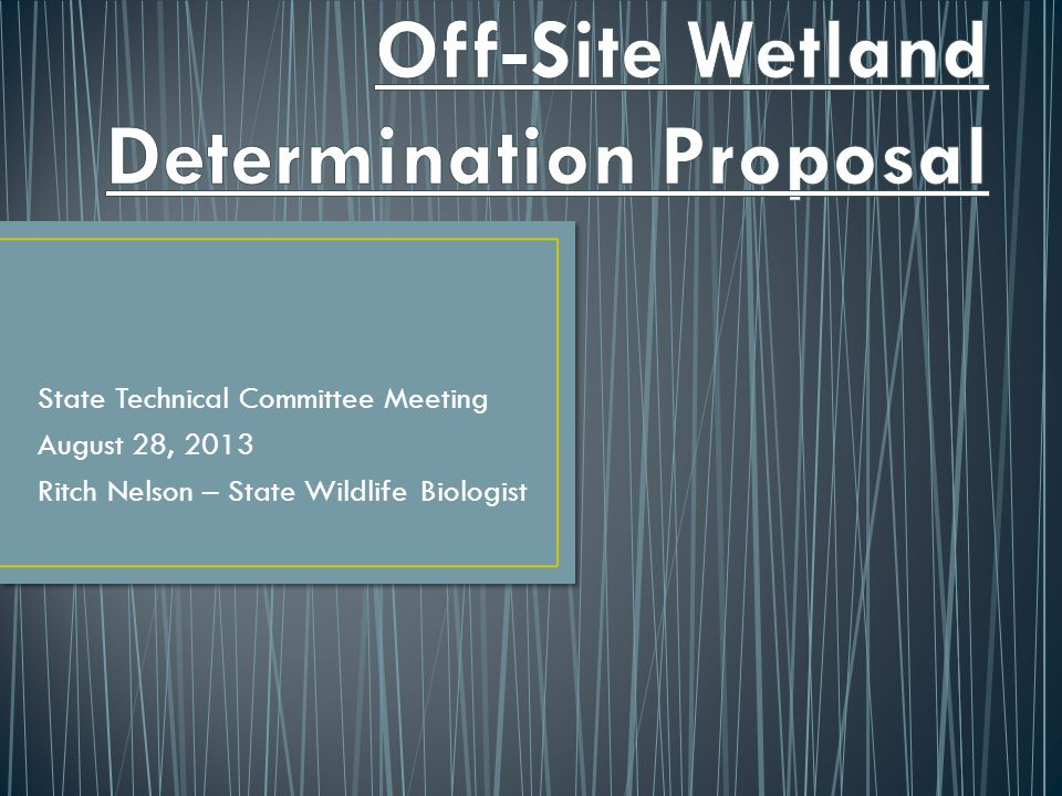 State Technical Committee Meeting August 28, 2013 Ritch Nelson – State Wildlife Biologist