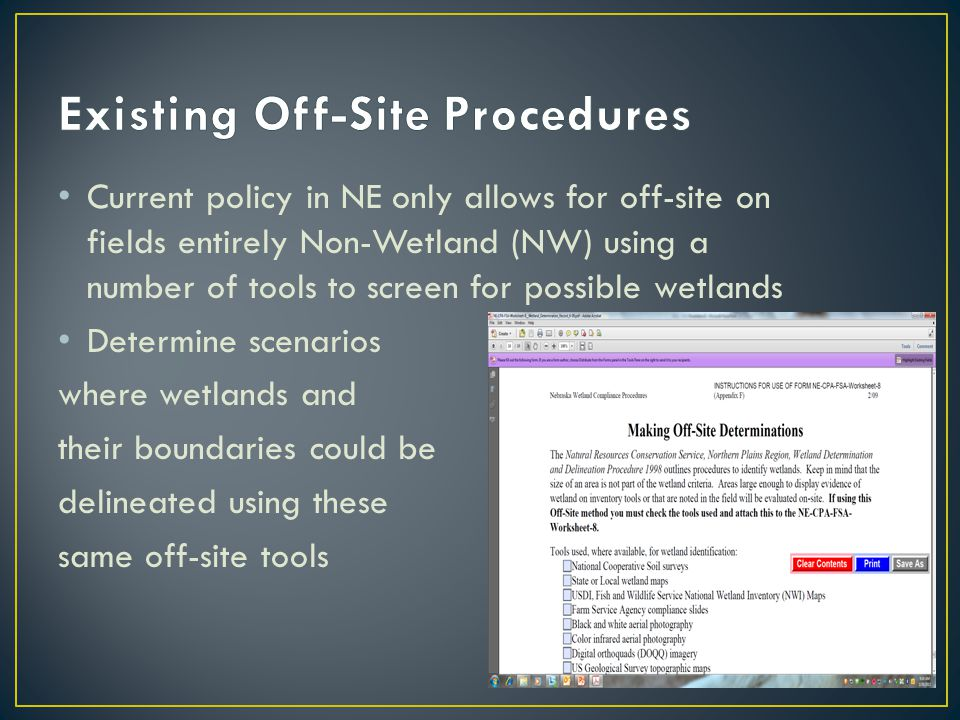 Current policy in NE only allows for off-site on fields entirely Non-Wetland (NW) using a number of tools to screen for possible wetlands Determine scenarios where wetlands and their boundaries could be delineated using these same off-site tools