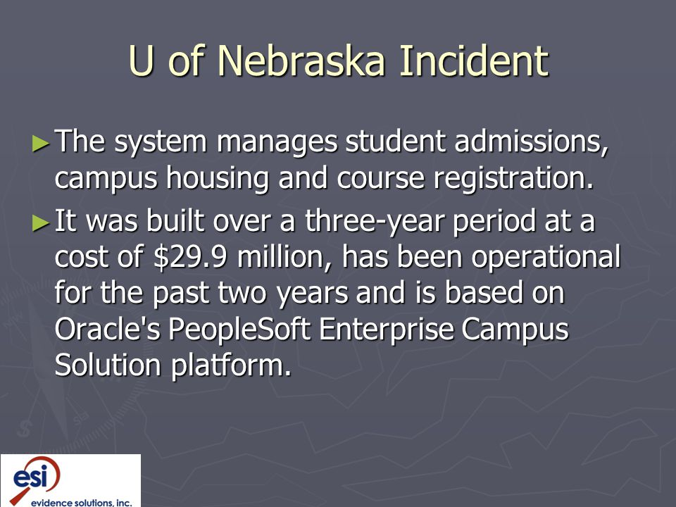 U of Nebraska Incident ► The system manages student admissions, campus housing and course registration.