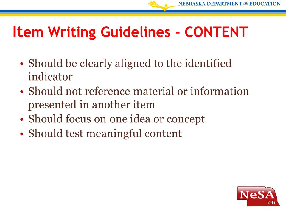 It em Writing Guidelines - CONTENT Should be clearly aligned to the identified indicator Should not reference material or information presented in ano