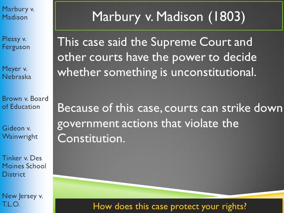 Marbury v.Madison (1803) Marbury v. Madison Plessy v.